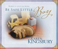 Be Safe Little Boy, Karen Kingsbury, 0310814480