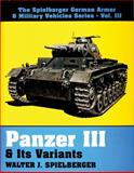 Panzer III and Its Variants, Walter J. Spielberger, 0887404480