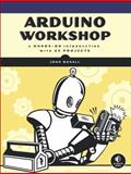 Arduino Workshop : A Hands-On Introduction with 65 Projects, Boxall, John, 1593274483