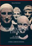 Prosopographia Etrusca, Morandi Tarabella, Massimo and Marchesini, Simona, 8882654486