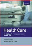 Health Care Law, Montgomery, Jonathan, 0199274487