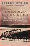 Foreign Devils on the Silk Road, Peter Hopkirk, 0719564484