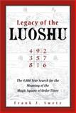 Legacy of the Luoshu, Frank J. Swetz, 0812694481