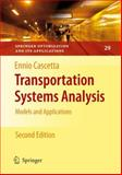 Transportation Systems Analysis : Models and Applications, Springer and Cascetta, Ennio, 1461424488
