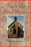 Save the Last Dance, Marie Sparks, 1477814485
