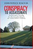 Conspiracy to Assassinate President John F. Kennedy, Dr. Martin Luther King Jr. and Senator Robert F. Kennedy, John Patrick Roach, 1481774484