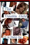 The Trouble Child, Clayton Day, 1496004485
