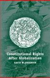 Constitutional Rights after Globalization, Anderson, Gavin, 1841134481