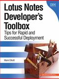 Lotus Notes Developer's Toolbox : Tips for Rapid and Successful Deployment, Elliott, Mark, 0132214482