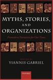 Myths, Stories, and Organizations, , 0199264481