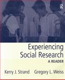 Experiencing Social Research : A Reader, Strand, Kerry J. and Weiss, Gregory L., 0205404480