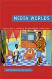 Media Worlds : Anthropology on New Terrain, , 0520224485