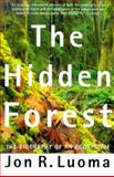 The Hidden Forest : The Biography of an Ecosystem, Luoma, Jon R. and Louma, Jon R., 0805064486