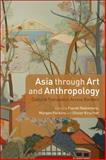 Asia Through Art and Anthropology : Cultural Translation Across Borders, , 0857854488