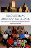Encountering American Faultlines : Race, Class, and Dominican Incorporation in Providence, Itzigsohn, Jose, 0871544482