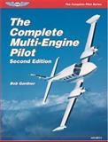 The Complete Multi-Engine Pilot, Bob Gardner, 1560274484