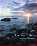 Keeping Culture : Aboriginal Tasmania, Reynolds, Amanda Jane, 187694448X