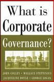 What Is Corporate Governance?, Colley, John L. and Doyle, Jacqueline L., 0071444483