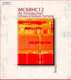 MC68HC12 an Introduction : Software and Hardware Interfacing, Huang, Han-Way, 0766834484