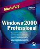 Mastering Windows 2000 Professional, Minasi, Mark, 0782124488