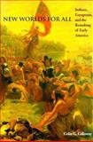 New Worlds for All : Indians, Europeans, and the Remaking of Early America, Calloway, Colin G., 0801854482