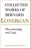 Phenomenology and Logic : The Boston College Lectures on Mathematical Logic and Existentialism, Lonergan, Bernard, 0802084486