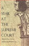 A Year at the Supreme Court, Devins, Neal E., 0822334488