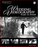 Wedding Videography : Start to Finish, Silber, Joanna, 1435454480