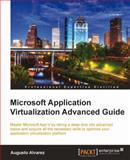 Microsoft Application Virtualization Advanced Guide, Augusto Alvarez, 1849684480