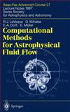 Computational Methods for Astrophysical Fluid Flow : Saas-Fee Advances Course 27. Lecture Notes, 1997 Swiss Society for Astrophysics and Astronomy, LeVeque, Randall J. and Mihalas, D., 3540644482