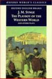 The Playboy of the Western World and Other Plays, John Millington Synge, 0192834487