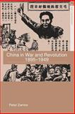 China in War and Revolution, 1895-1949, Zarrow, Peter Gue, 0415364485