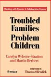 Troubled Families-Problem Children : Working with Parents - A Collaborative Process, Webster-Stratton, Carolyn and Herbert, Martin, 0471944483