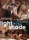 Painting Light and Shade, Patricia Seligman, 1581804482