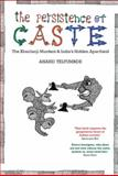 The Persistence of Caste : India's Hidden Apartheid and the Khairlanji Murders, Teltumbde, Anand, 1848134487