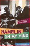 Ramblin' on My Mind : New Perspectives on the Blues, , 0252074483