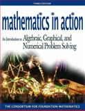 Mathematics in Action : An Introduction to Algebraic, Graphical, and Numerical Problem Solving, Consortium for Foundation Mathematics, 0321444485