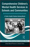 Comprehensive Children's Mental Health Services in Schools and Communities, Rick Jay Short and Robyn S. Hess, 0415804485