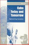 Cuba Today and Tomorrow : Reinventing Socialism, Azicri, Max, 081302448X