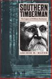 Southern Timberman : The Legacy of William Buchanan, Mayor, Archer H., 0820334480