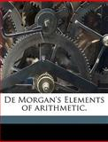 De Morgan's Elements of Arithmetic, Colonel George Ritso Jervis and George Ritso. Jervis, 1149324481