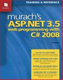 Murach's ASP.NET 3.5 Web Programming with C# 2008, Boehm, Anne and Murach, Joel, 1890774480