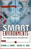 Smart Environments : Technology, Protocols and Applications, Cook, Diane and Das, Sajal, 0471544485