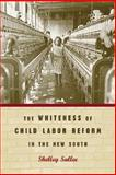 The Whiteness of Child Labor Reform in the New South 9780820324487