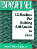 Empower Me!, Helen Raica-Klotz, 0893904481