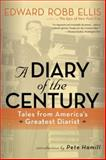 A Diary of the Century, Edward Robb Ellis, 1402754485