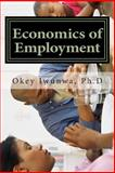 Economics of Employment, Okey Iwunwa, 1463694482