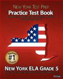 NEW YORK TEST PREP Practice Test Book New York ELA Grade 5, Test Master Press New York, 1467964484