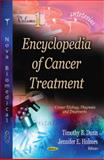 Encyclopedia of Cancer Treatment, Timothy B. Dunn, Jennifer E. Holmes, 1613244487