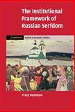 The Institutional Framework of Russian Serfdom, Dennison, Tracy, 0521194482